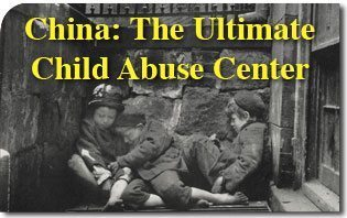 China: The Ultimate Child Abuse Center