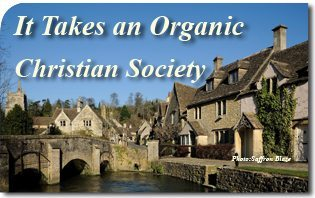 It Takes an Organic Christian Society
