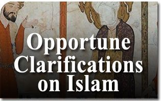 Opportune Clarifications on Islam