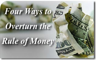 Four Ways to Overturn the Rule of Money