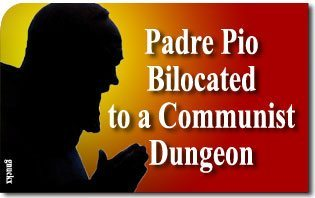 Padre Pio Bilocated to a Communist Dungeon