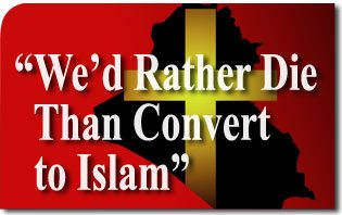 "Iraqi Catholics: ""We'd Rather Die Than Convert to Islam"""