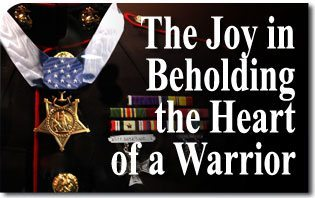 The Joy in Beholding the Heart of a Warrior