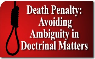 Death Penalty: Avoiding Ambiguity in Doctrinal Matters