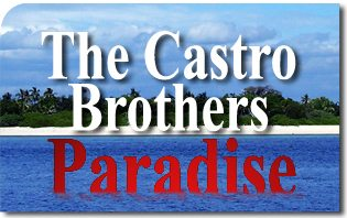 The Castro Brothers' Paradise