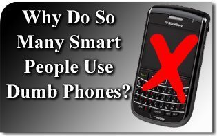 Why Do So Many Smart People Use Dumb Phones?