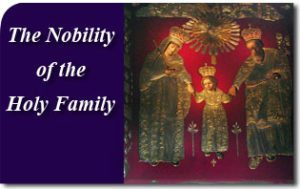 Nobility_of_holy_family_GI-300x189 The Nobility of the Holy Family & Prayer to Saint Joseph