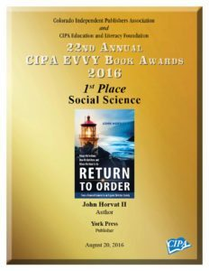 The book Return to Order by author John Horvat II earns First Place prize in the 2016 CIPA EVVY Book Awards in the Social Science category