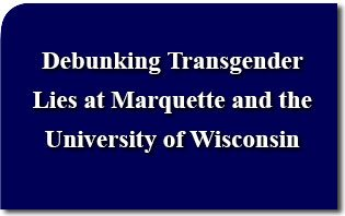 Debunking Transgender Lies at Marquette and the University of Wisconsin