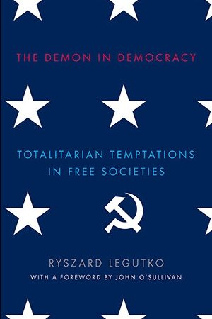 the-demon-in-democracy-totalitarian-temptations-in-free-societies-cover
