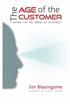 The Age of the Customer: Prepare for the Moment of Relevance by Jim Blasingame