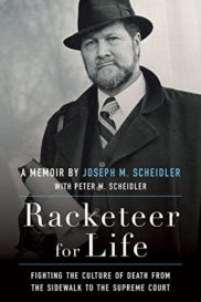 Joseph_Scheidler_Memoir_Racketeer_for_Life_Fighting_the_Culture_of_Death_from_the_Sidewalk_to_the_Supreme_Court-182x273 The Angel Who Became a Racketeer for Life