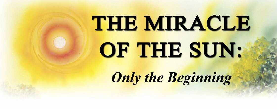 The Miracle of the Sun: Only the Beginning