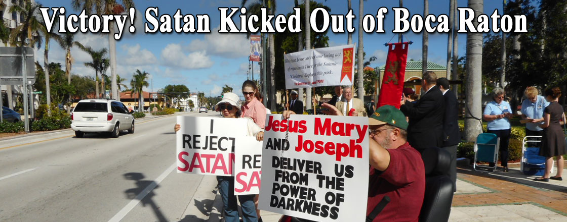 Victory! Satan Kicked Out of Boca Raton