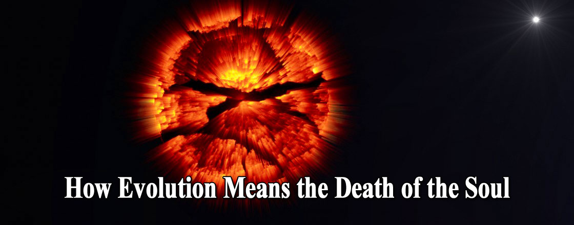 How Evolution Means the Death of the Soul