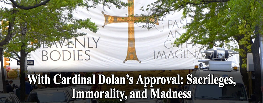 With Cardinal Dolan's Approval: Sacrileges, Immorality, and Madness