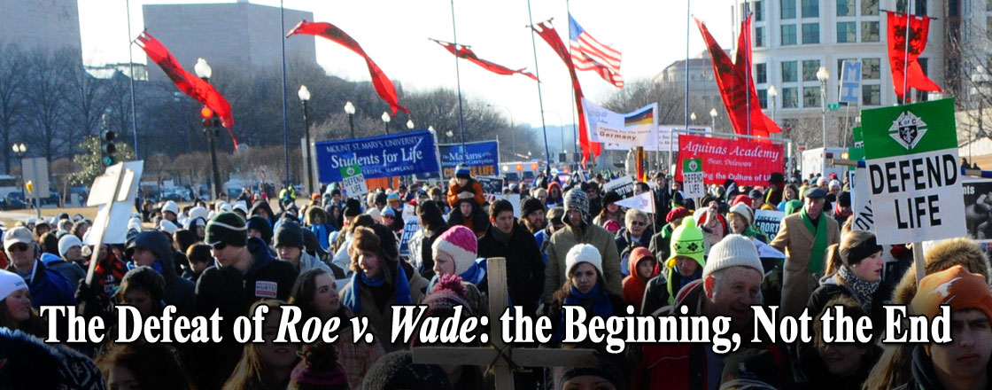 The Defeat of Roe v. Wade: the Beginning, Not the End