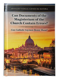 Can Documents of the Magisterium of the Church Contain Errors? Can the Catholic Faithful Resist Them?