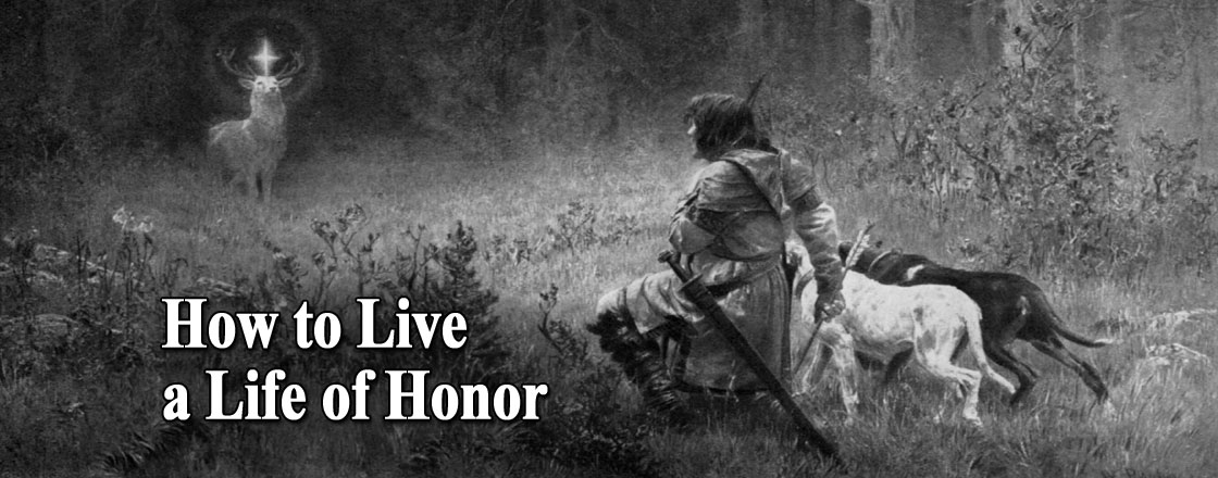 How to Live a Life of Honor