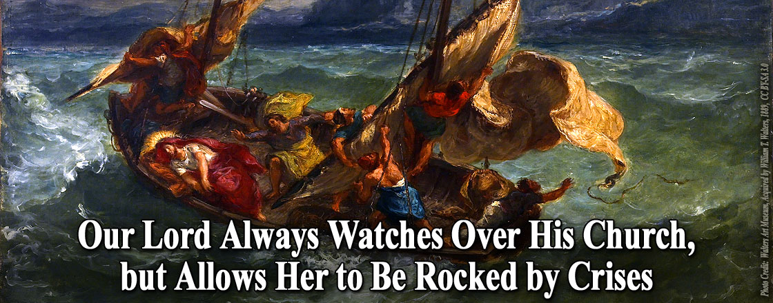 Our Lord Always Watches Over His Church, but Allows Her to Be Rocked by Crises
