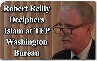Robert Reilly Deciphers Islam at the TFP Washington Bureau
