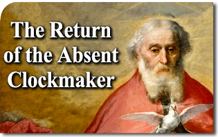 The Return of the Absent Clockmaker