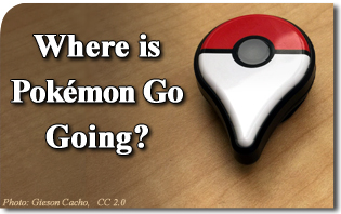 Where is Pokémon Go Going?
