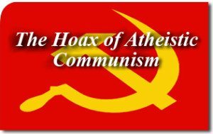 The Hoax Of Atheistic Communism