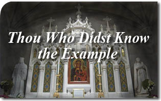 Thou Who Didst Know the Example