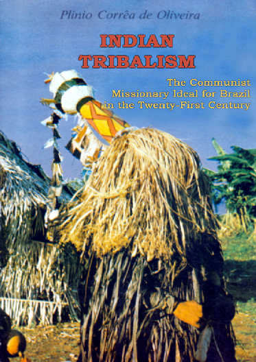 Indian Tribalism: The Communist-Missionary Ideal for Brazil in the Twenty-First Century