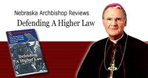 Nebraska Archbishop Reviews Defending a Higher Law
