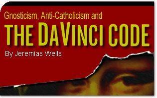 Gnosticism, Anti-Catholicism and the DaVinci Code