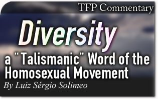 "Diversity, a ""Talismanic"" Word of the Homosexual Movement"