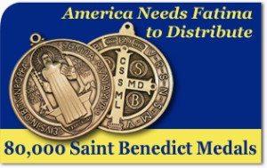 America Needs Fatima to Distribute 80,000 Saint Benedict Medals