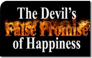 The Devil's False Promise of Happiness