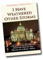 TFP Books - I Have Weathered Other Storms: A Response to the Scandals and Democratic Reforms that Threaten the Catholic Church, by TFP Committee on American Issues