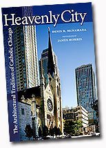 Heavenly City: The Architectural Tradition of Catholic Chicago
