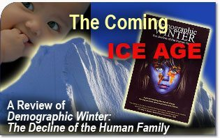 The Coming Ice Age - Demographic Winter: The Decline of the Human Family