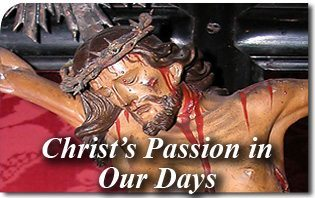 Christ's Passion in Our Days