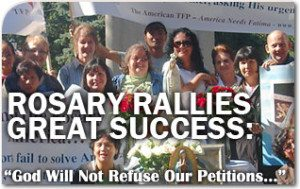 """Rosary Rallies Great Success: """"God Will Not Refuse Our Petitions…"""""""