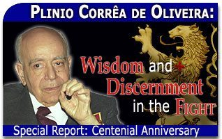 Plinio Corrêa de Oliveira: Wisdom and Discernment in the Fight