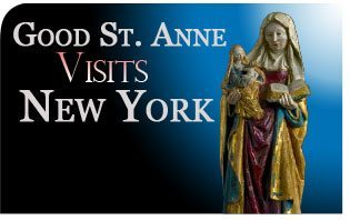 """Good Saint Anne"" Visits New York"