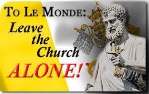 To Le Monde: Leave The Church Alone!