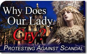 Why Does Our Lady Cry?