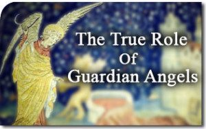 The True Role of Guardian Angels