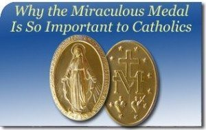 Why the Miraculous Medal Is So Important to Catholics