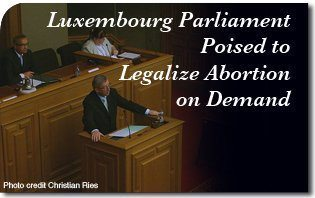 Luxembourg Parliament Poised to Legalize Abortion on Demand
