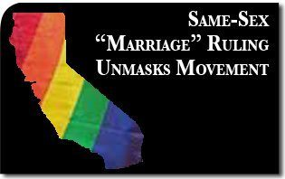 "Same-sex ""Marriage"" Ruling Unmasks Movement"