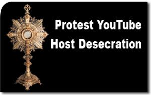 Protest You-Tube Host Desecration