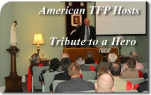 American TFP Hosts Tribute to a Hero